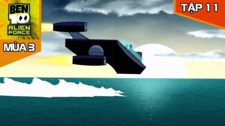 Ben 10 Alien Force S3 - Tập 11: Đánh đổi