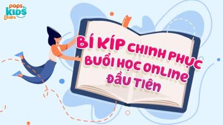 POPS Kids Learn - Bí kíp chinh phục buổi học online đầu tiên