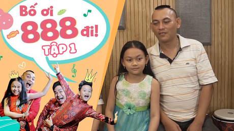 Bố Ơi 888 Đi! - Tập 1