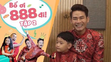 Bố Ơi 888 Đi! - Tập 2