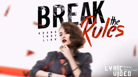 Break the rules - Hoàng Thùy Linh [Lyric video]