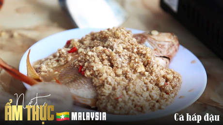 Nét ẩm thực Malaysia: Cá hấp đậu