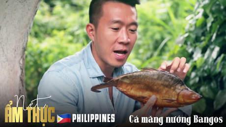 Nét ẩm thực Philippines: Cá măng nướng Bangos