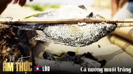 Nét ẩm thực Lào: Cá nướng muối trắng