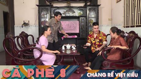 Cà phê 8 - Chàng rể Việt kiều