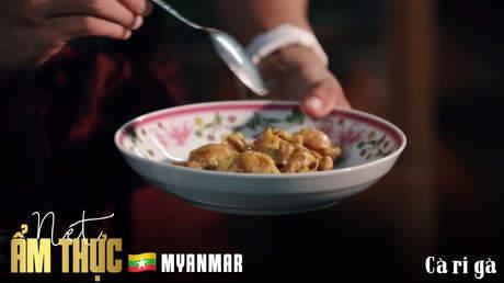 Nét ẩm thực Myanmar: Cà ri gà