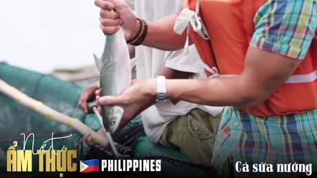 Nét ẩm thực Philippines: Cá sữa nướng