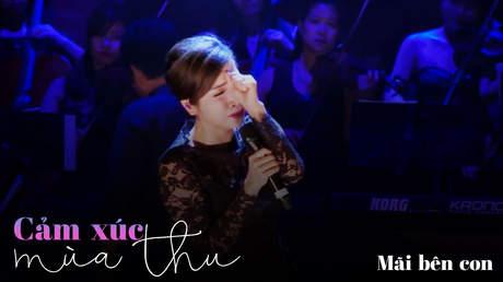 Concert Cảm xúc mùa thu - Mỹ Linh: Mãi bên con