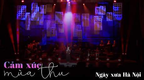 Concert Cảm xúc mùa thu - Mỹ Linh: Ngày xưa Hà Nội