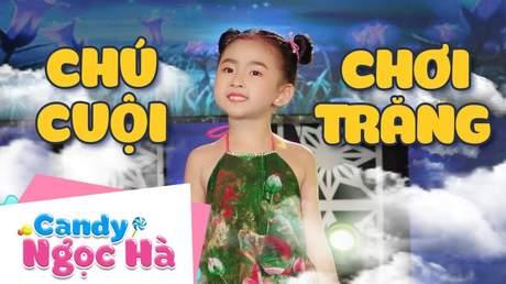 Candy Ngọc Hà - Chú Cuội chơi trăng