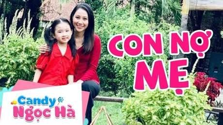 Candy Ngọc Hà - Con nợ mẹ