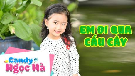 Candy Ngọc Hà - Em đi qua cầu cây