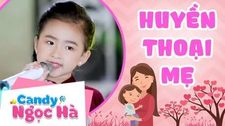 Candy Ngọc Hà - Huyền thoại mẹ