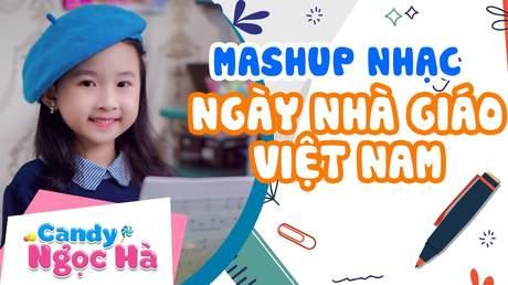Candy Ngọc Hà - Mashup nhạc ngày nhà giáo Việt Nam