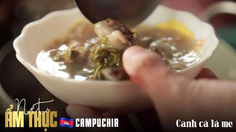 Nét ẩm thực Campuchia: Canh cá lá me