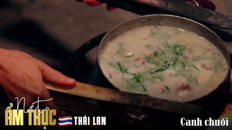Nét ẩm thực Thái Lan: Canh chuối