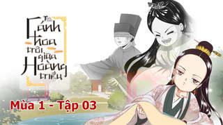 Cánh Hoa Trôi Giữa Hoàng Triều S1 - Tập 3: Trò chơi đuổi bắt