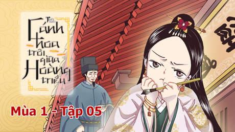 Cánh Hoa Trôi Giữa Hoàng Triều S1 - Tập 5: Kinh diên