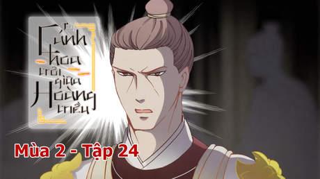 Cánh Hoa Trôi Giữa Hoàng Triều S2 - Tập 24: Mưu tính