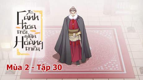 Cánh Hoa Trôi Giữa Hoàng Triều S2 - Tập 30: Cuộc bàn luận trước lễ thiện nhượng