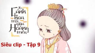 Cánh Hoa Trôi Giữa Hoàng Triều - Siêu clip 9
