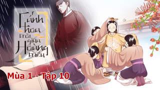 Cánh Hoa Trôi Giữa Hoàng Triều S1 - Tập 10: Rồi ta sẽ là vua hay phải tội chém đầu?