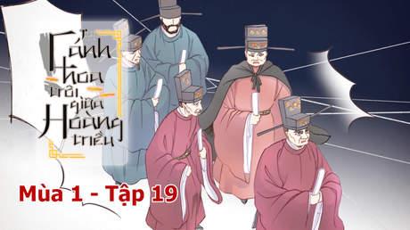 Cánh Hoa Trôi Giữa Hoàng Triều S1 - Tập 19: Không được giết!