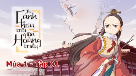 Cánh Hoa Trôi Giữa Hoàng Triều S1 - Tập 1: Nữ đế Lý Chiêu Hoàng