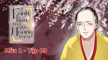 Cánh Hoa Trôi Giữa Hoàng Triều - Tập 9: Trở về phủ Thái úy
