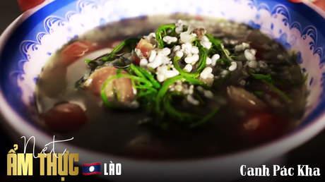 Nét ẩm thực Lào: Canh Pác Kha