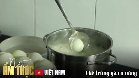 Nét ẩm thực Việt - Chè trứng gà củ năng