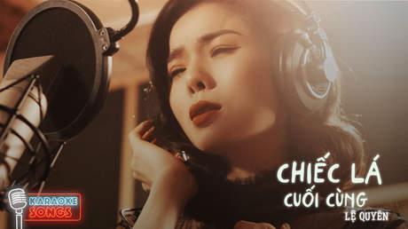 Karaoke songs: Chiếc lá cuối cùng - Lệ Quyên