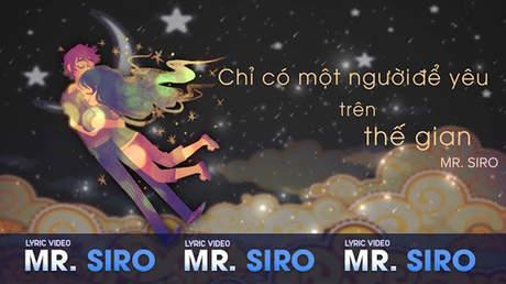 Chỉ có một người để yêu trên thế gian - Mr.Siro [Lyric video]