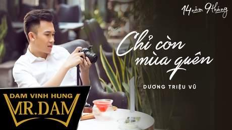 Đàm Vĩnh Hưng (ft. Dương Triệu Vũ) - Lyrics video: Chỉ còn mùa quên