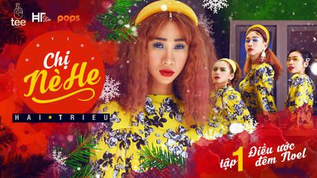 Chị Nè He - Tập 1: Điều ước đêm Noel