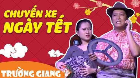 Hài Tết Trường Giang - Chuyến xe ngày Tết