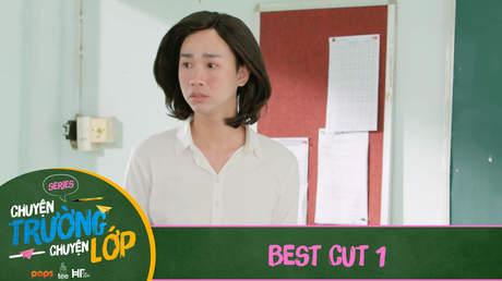 Chuyện Trường Chuyện Lớp - Best cut 1