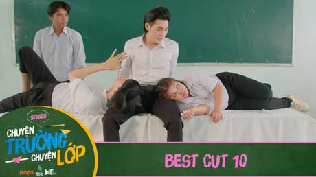 Chuyện Trường Chuyện Lớp - Best cut 10