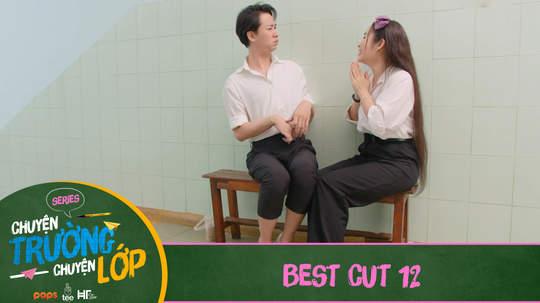 Chuyện Trường Chuyện Lớp - Best cut 12