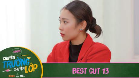 Chuyện Trường Chuyện Lớp - Best cut 13