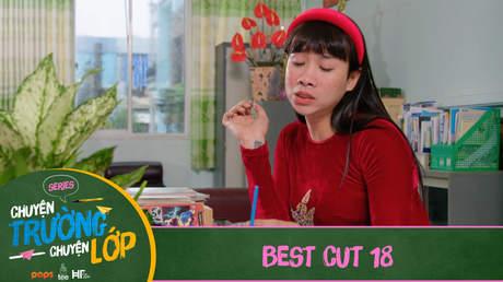 Chuyện Trường Chuyện Lớp - Best cut 18