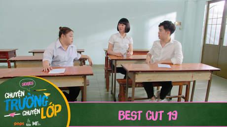 Chuyện Trường Chuyện Lớp - Best cut 19
