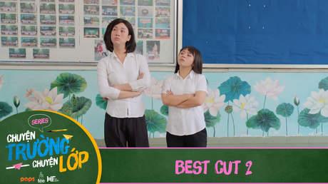 Chuyện Trường Chuyện Lớp - Best cut 2