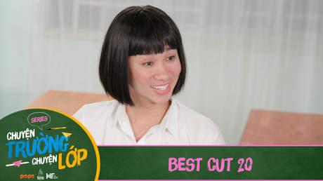 Chuyện Trường Chuyện Lớp - Best cut 20