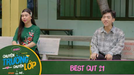 Chuyện Trường Chuyện Lớp - Best cut 21