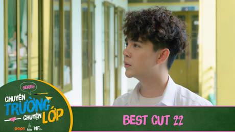 Chuyện Trường Chuyện Lớp - Best cut 22