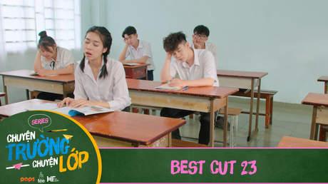Chuyện Trường Chuyện Lớp - Best cut 23