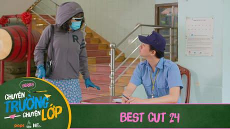 Chuyện Trường Chuyện Lớp - Best cut 24