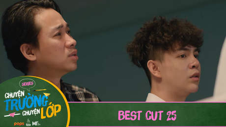 Chuyện Trường Chuyện Lớp - Best cut 25