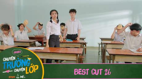 Chuyện Trường Chuyện Lớp - Best cut 26
